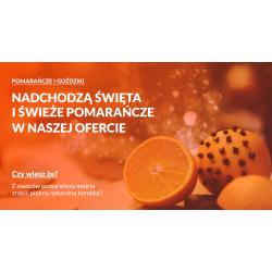 Nadchodzą święta i świeże pomarańcze w naszej ofercie